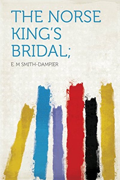 The Norse king's bridal