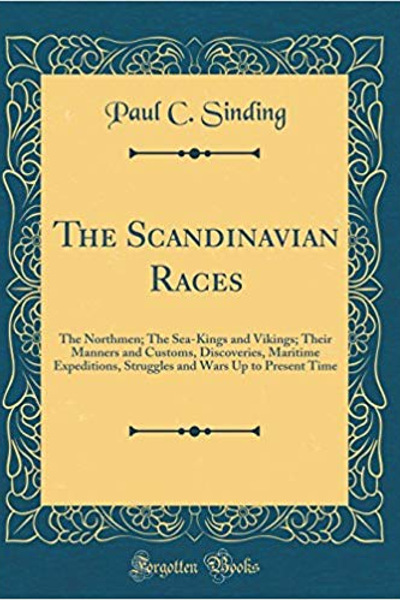 The Scandinavian races: the northmen, the sea-kings and vikings