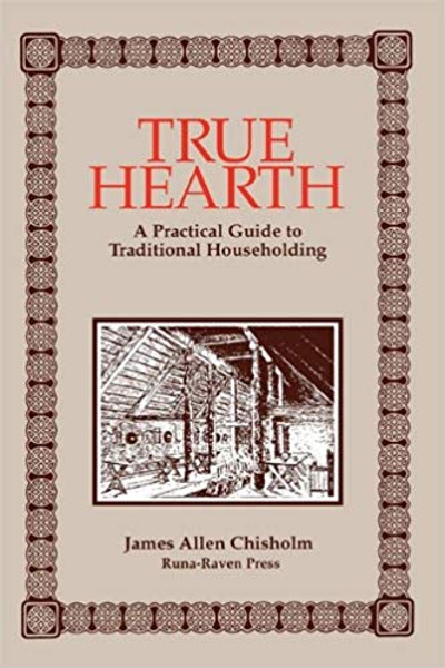True hearth: a practical guide to traditional householding