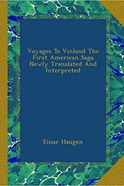 Voyages to Vinland: The first American saga