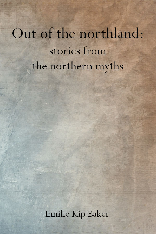 Out of the northland: stories from the northern myths