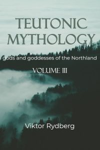 teutonic mythology volume 3