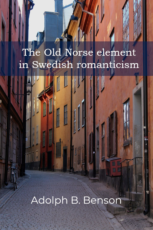 The Old Norse element in Swedish romanticism