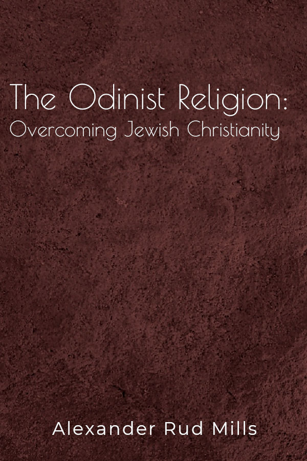 The Odinist religion: overcoming Jewish Christianity